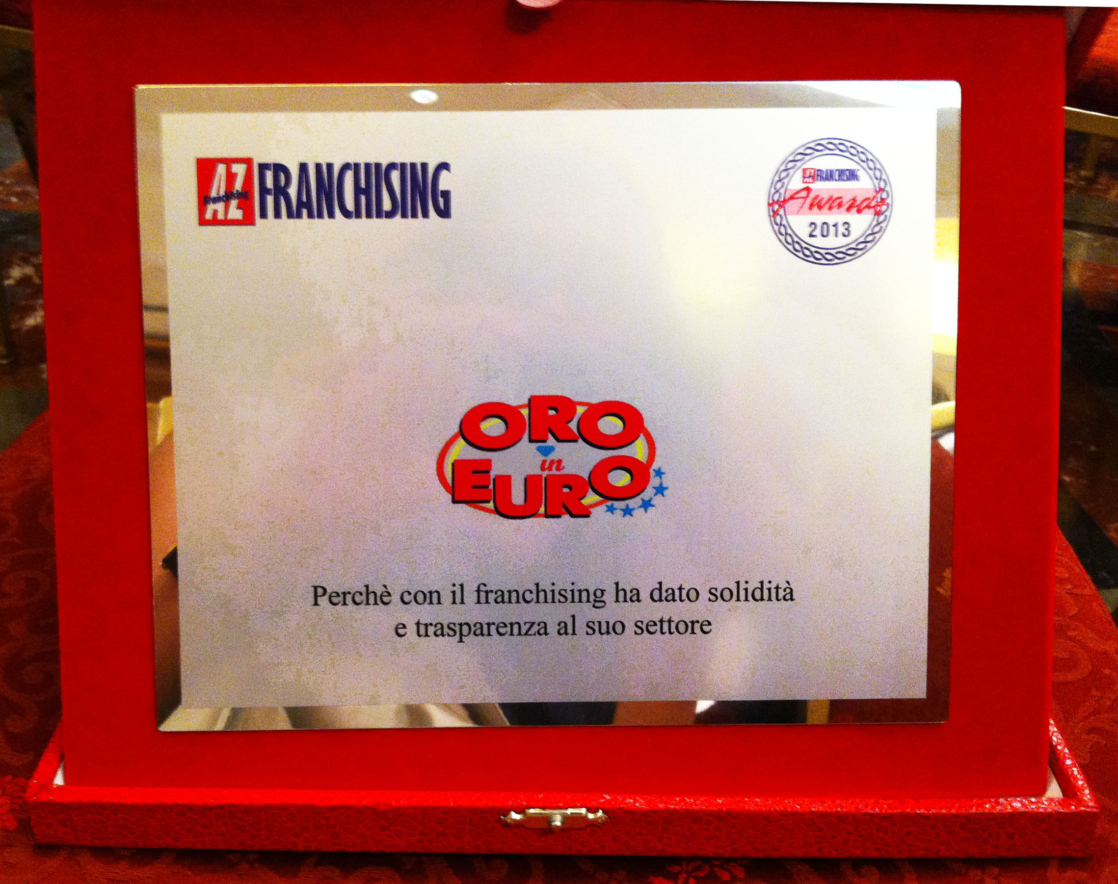 ORO IN EURO VINCE L'AZ FRANCHISING AWARDS 2013